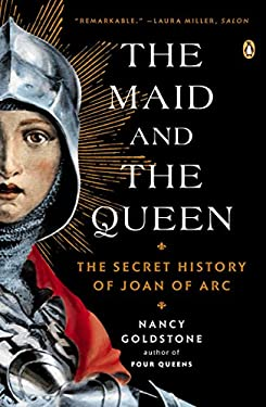 The Maid and the Queen: The Secret History of Joan of Arc 9780143122821