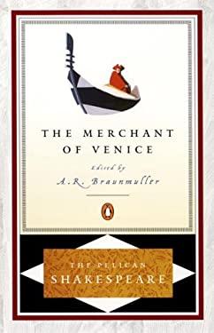 The Merchant of Venice the Merchant of Venice - Shakespeare, William / Braunmuller, A. R. / Orgel, Stephen