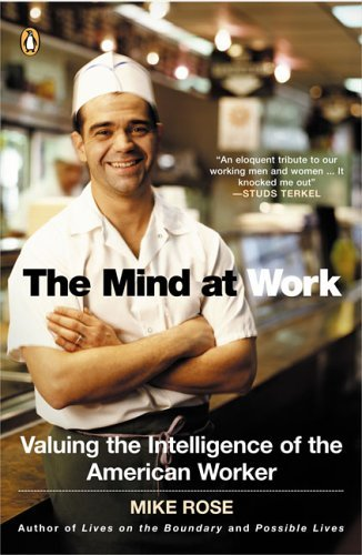 The Mind at Work: Valuing the Intelligence of the American Worker 9780143035572