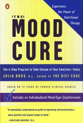 The Mood Cure: The 4-Step Program to Take Charge of Your Emotions--Today 9780142003640