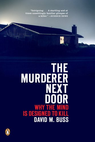 The Murderer Next Door: Why the Mind Is Designed to Kill 9780143037057