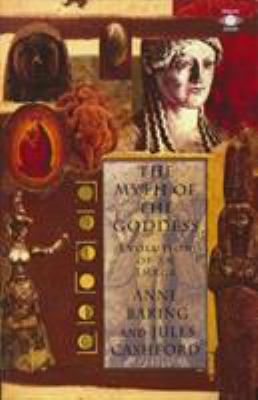 The Myth of the Goddess: Evolution of an Image 9780140192926