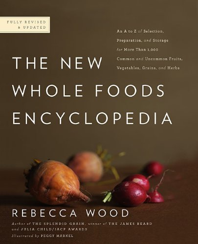 The New Whole Foods Encyclopedia: A Comprehensive Resource for Healthy Eating 9780143117438