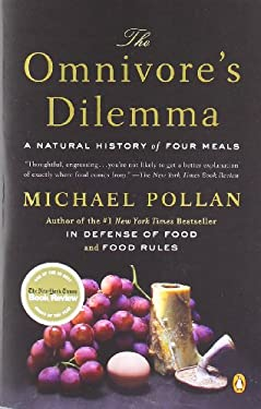 The Omnivore's Dilemma: A Natural History of Four Meals 9780143038580