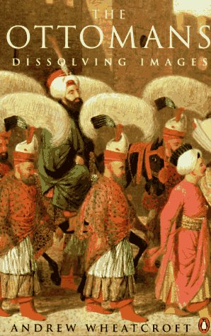 The Ottomans: 5dissolving Images 9780140168792