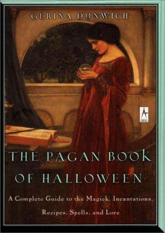 The Pagan Book of Halloween: A Complete Guide to the Magick, Incantations, Recipes, Spells, and Lore 9780140196160