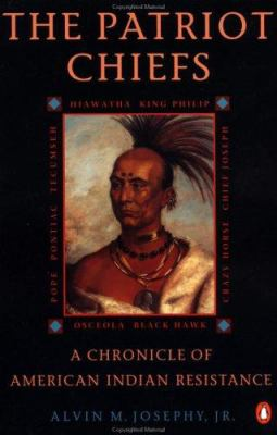 The Patriot Chiefs: A Chronicle of American Indian Resistance 9780140234633