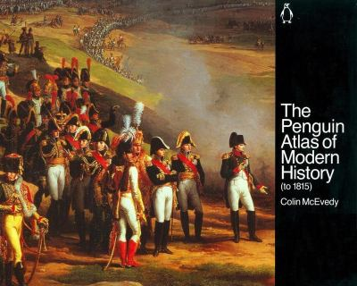 The Penguin Atlas of Modern History: To 1815