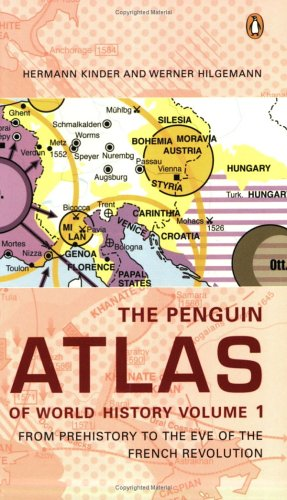 The Penguin Atlas of World History: Volume 1: From Prehistory to the Eve of the French Revolution