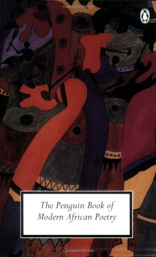 The Penguin Book of Modern African Poetry: Fourth Edition 9780141181004