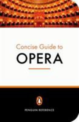 The Penguin Concise Guide to Opera 9780141016825