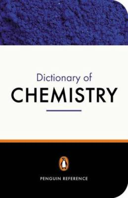 The Penguin Dictionary of Chemistry: Third Edition 9780140514452