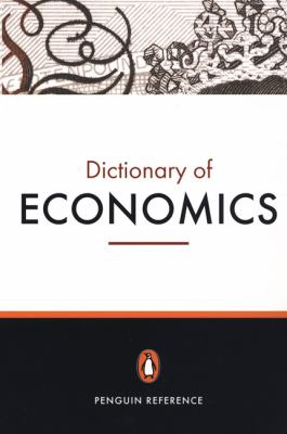 The Penguin Dictionary of Economics: Seventh Edition