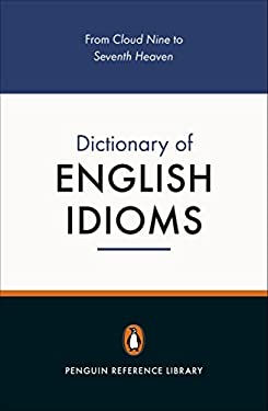 The Penguin Dictionary of English Idioms 9780140514810