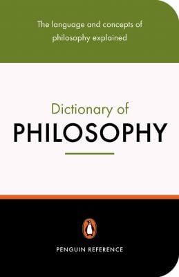 The Penguin Dictionary of Philosophy