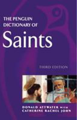 The Penguin Dictionary of Saints: Third Edition