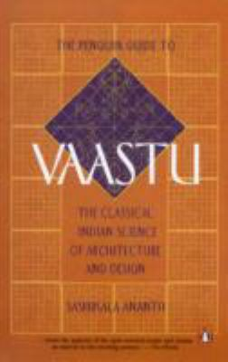 The Penguin Guide to Vaastu: The Classical Indian Science of Architecture and Design 9780140278637