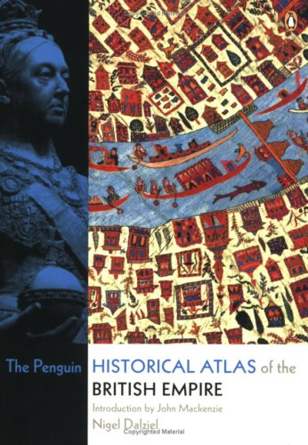 The Penguin Historical Atlas of the British Empire 9780141018447