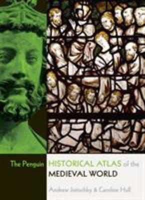 The Penguin Historical Atlas of the Medieval World 9780141014494