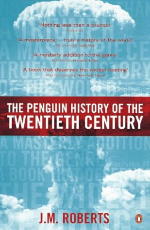 The Penguin History of the Twentieth Century: The History of the World, 1901 to the Present 9780140276312