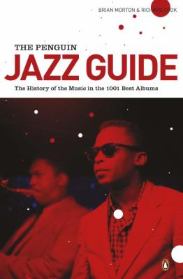 The Penguin Jazz Guide: The History of the Music in the 1,001 Best Albums 9780141048314