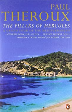 The Pillars of Hercules: A Grand Tour of the Mediterranean 9780140245332