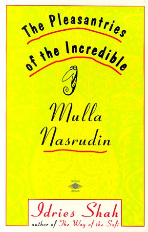 The Pleasantries of the Incredible Mullah Nasrudin 9780140193572