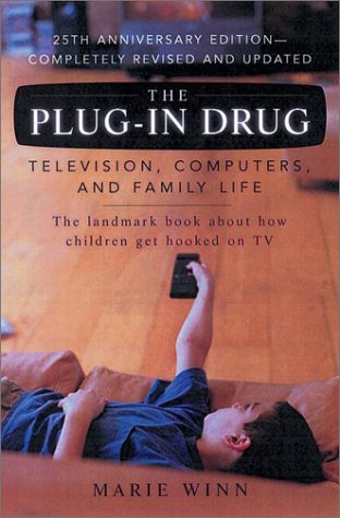 The Plug-In Drug: Television, Computers, and Family Life 9780142001080