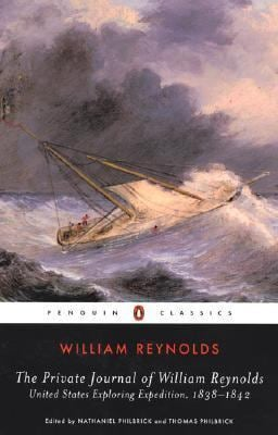 The Private Journal of William Reynolds: United States Exploring Expedition, 1838-1842 9780143039051