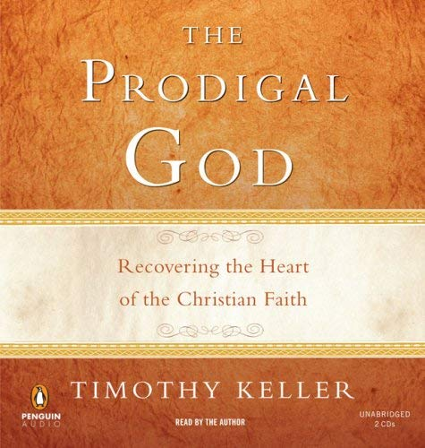 The Prodigal God: Recovering the Heart of the Christian Faith 9780143143802