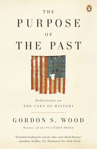 The Purpose of the Past: Reflections on the Uses of History 9780143115045