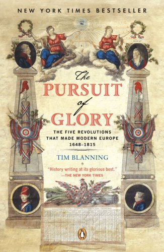 The Pursuit of Glory: The Five Revolutions That Made Modern Europe: 1648-1815 9780143113898