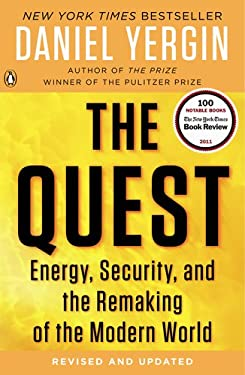 The Quest: Energy, Security, and the Remaking of the Modern World 9780143121947