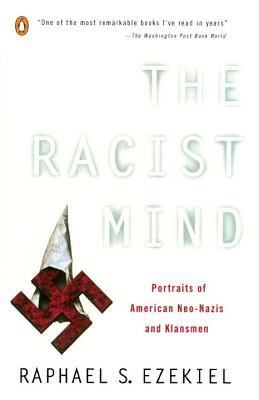 The Racist Mind: Portraits of American Neo-Nazis and Klansmen 9780140234497