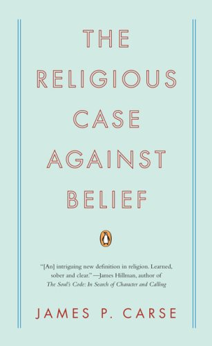 The Religious Case Against Belief 9780143115441