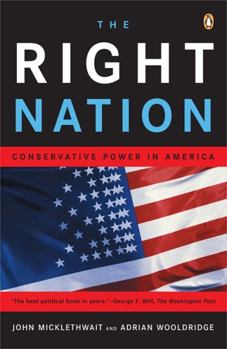 The Right Nation: Conservative Power in America 9780143035398