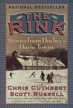 The Rink : Stories from Hockey's Home Towns