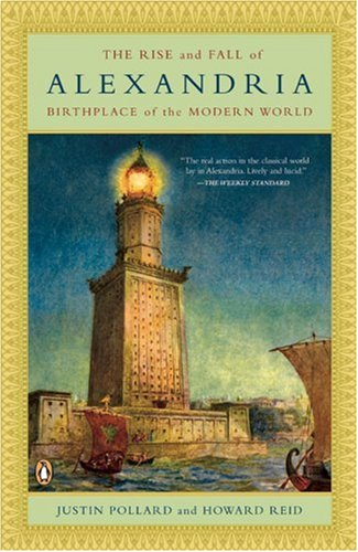 The Rise and Fall of Alexandria: Birthplace of the Modern World 9780143112518