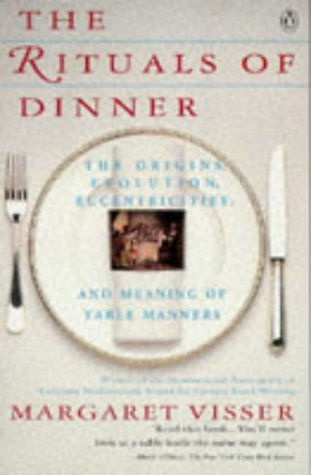 The Rituals of Dinner: Visser, Margaret 9780140170795