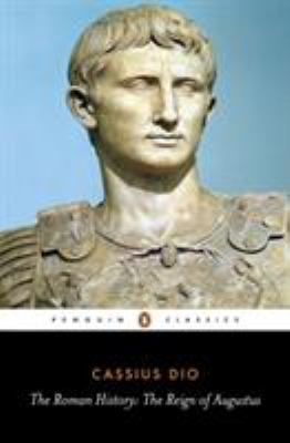 The Roman History: The Reign of Augustus 9780140444483