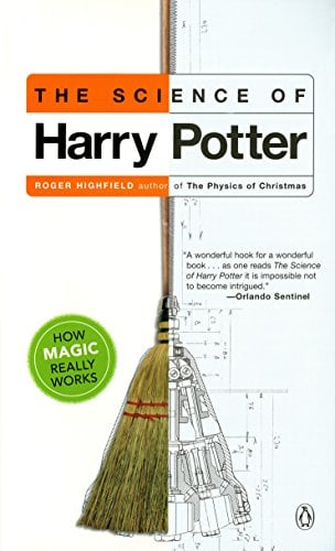 The Science of Harry Potter: How Magic Really Works 9780142003558