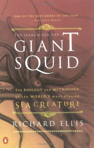 The Search for the Giant Squid: The Biology and Mythology of the World's Most Elusive Sea Creature 9780140286762
