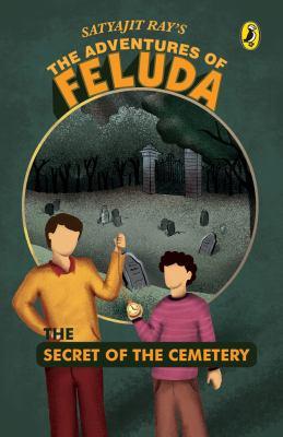 The Secret of the Cemetery: The Adventures of Feluda