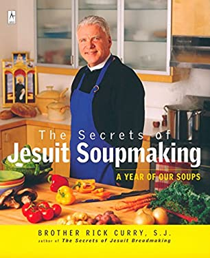 The Secrets of Jesuit Soupmaking: A Year of Our Soups 9780142196106
