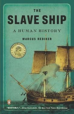 The Slave Ship: A Human History 9780143114253
