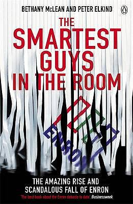 The Smartest Guys in the Room: The Amazing Rise and Scandalous Fall of Enron 9780141011455