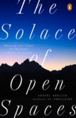 the solace of open spaces essay Get this from a library the solace of open spaces [gretel ehrlich] -- twelve essays set in the remote ranching communities of northern wyoming.
