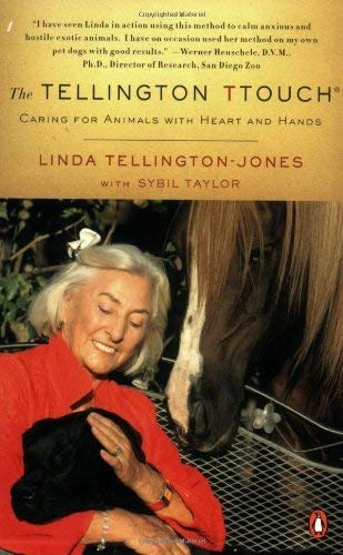 The Tellington Ttouch: Caring for Animals with Heart and Hands 9780143114567