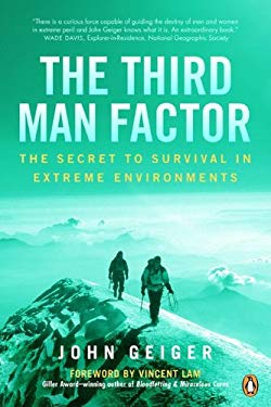The Third Man Factor: The Secret to Survival in Extreme Environments 9780143017516
