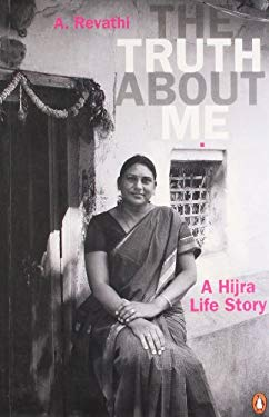 The Truth about Me: A Hijra Life Story 9780143068365